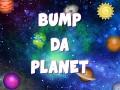Bump Da Planet