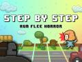 Step By Step - Run Flee Horror