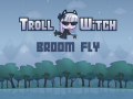 Troll Witch: Broom Fly