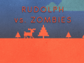 Rudolph vs. Zombies