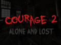 Courage 2: Alone and Lost
