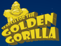 Search for the Golden Gorilla