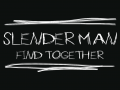 Slenderman - Find Together [Multiplayer]