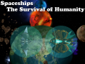 Spaceships : the Survival of Humanity