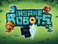 Insane Robots