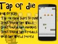 Tap or Die