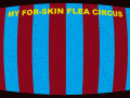 My For-Skin Flea Circus