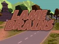 LameBrains