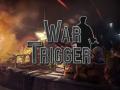 War Trigger