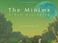 The Minims - A New Beginning