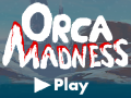 Orca Madness