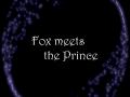 Fox meets the Prince