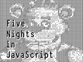 Five Nights in Javascript