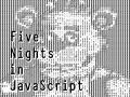Five Nights in Javascript