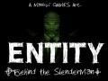 ENTITY - Behind the SlenderMan