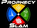 Prophecy Slam!
