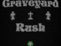 Graveyard Rush