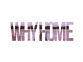 Why Home