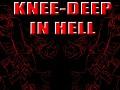 Knee-Deep in Hell
