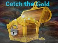 Catch the Gold