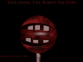 Exploring the Robot Factory