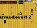 Murdered 2