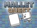 Mallet Quest