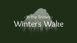 In the Snowy Winter's Wake