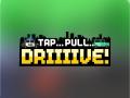 Tap... Pull... Drive !