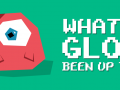 What's Glob been up to?