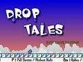 Drop Tales