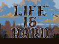 Life is Hard: The Game