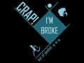 Crap! I'm Broke: Out of Pocket
