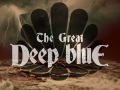 The Great Deep Blue