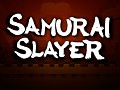 Samurai Slayer