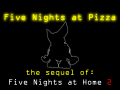 Five Nights at Pizza (the sequel of FNaH 2)