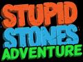 Stupid Stones Adventure