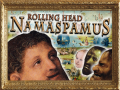 Rolling Head Namaspamus