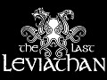 The Last Leviathan