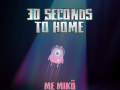 30 Seconds to Home