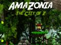 AmaZonia: City of Z