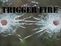 Trigger Fire