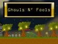 Ghouls 'n fools