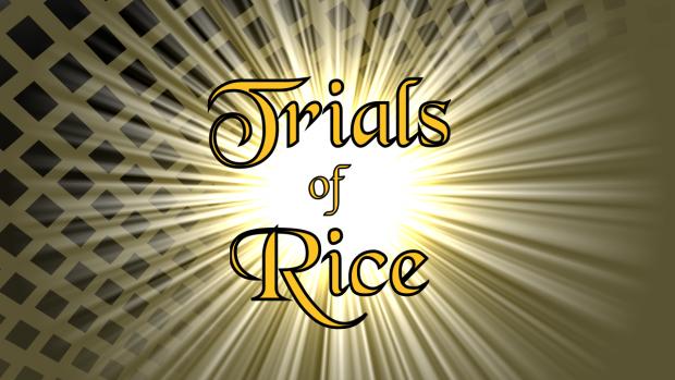 Trials of Rice