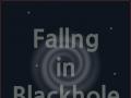 Falling in Blackhole