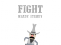 Ready Steady Fight