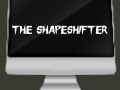 The ShapeShifter (One Track Mind Games)