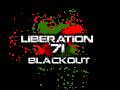 Liberation 71:Blackout