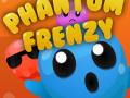 Phantom Frenzy