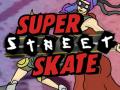 Super Street Skate